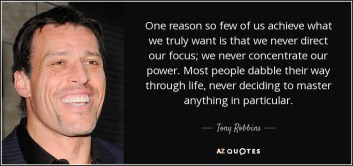 quote-one-reason-so-few-of-us-achieve-what-we-truly-want-is-that-we-never-direct-our-focus-tony-robbins-24-67-52